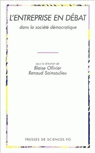 L'entreprise en débat dans la société démocratique par Collectif, Blaise Ollivier, Renaud Sainsaulieu