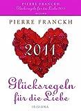 Glücksregeln für die Liebe 2011 - Pierre Franckh