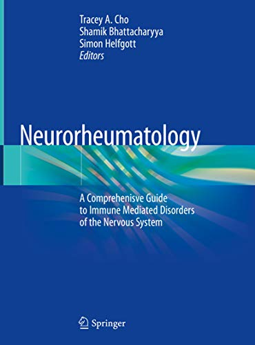 Neurorheumatology: A Comprehenisve Guide to Immune Mediated Disorders of the Nervous System (English Edition)