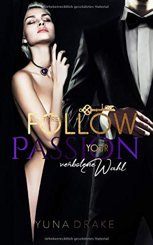 Follow your Passion: Verbotene Wahl (No., Band 3)