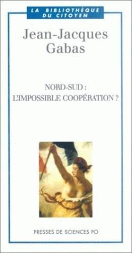 Nord-Sud : L'Impossible coopération ? par Jean-Jacques Gabas