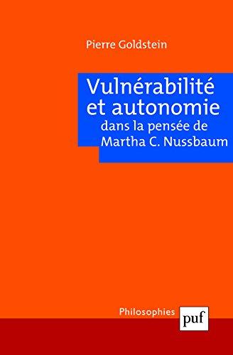 Vulnérabilité et autonomie dans la pensée de Martha C. Nussbaum par Pierre Goldstein
