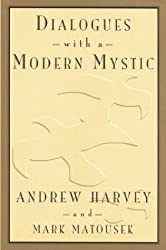 Dialogues with a Modern Mystic by Andrew Harvey (1994-01-25)
