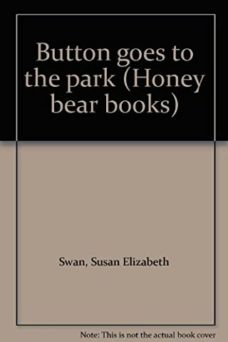 Button goes to the park (Honey bear books)