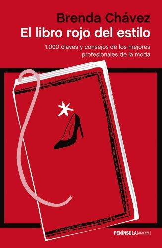 El libro rojo del estilo: 1.000 claves y consejos de los mejores profesionales de la historia (Spanish Edition) (Profesional Kostüm)