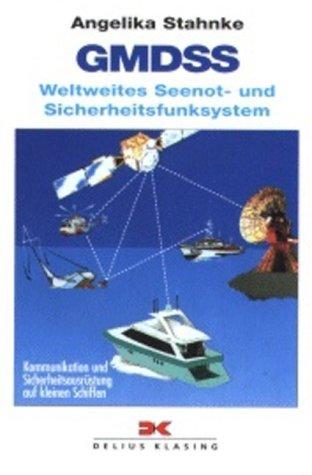 GMDSS - Weltweites Seenot- und Sicherheitsfunksystem: Kommunikation und Sicherheitsausrüstung auf kleinen Schiffen