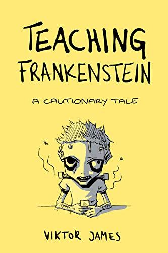 Teaching Frankenstein: A Cautionary Tale por Viktor James epub