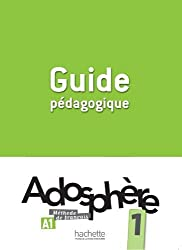 Adosphere: Guide Pedagogique 1 by Marie-Laure Poletti (2012-01-18)