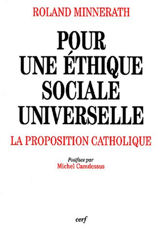 Pour une éthique sociale universelle : La proposition catholique