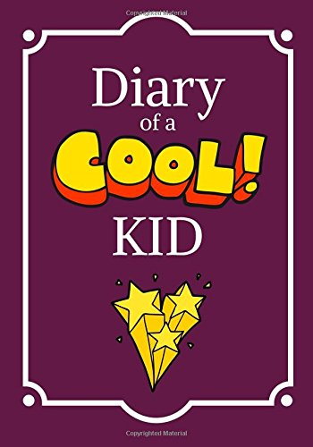 Diary of a Cool Kid: Creative Journal, Notebook, Diary for Kids, 100 Pages Lined (7 x 10 inches): Volume 13 por Uncle Amon