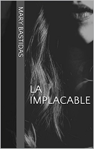 La Implacable por Mary Bastidas