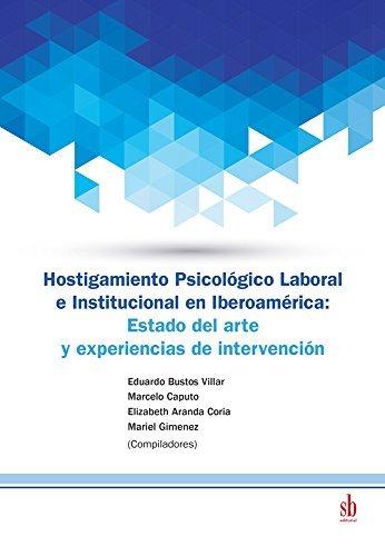 Hostigamiento Psicológico Laboral e Institucional en Iberoamérica: Estado del arte y experiencias de intervención