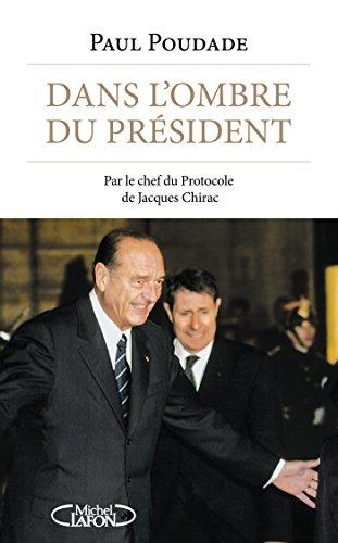 Dans l'ombre du Président - Par le chef du pr...