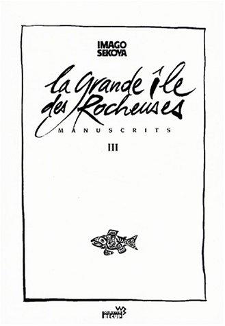 Manuscrits, tome 3 : La Grande Île des Rocheuses