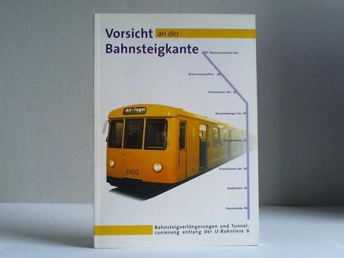 Vorsicht an der Bahnsteigkante. Bahnsteigverlängerungen und Tunnelsanierung entlang der U-Bahnlinie 6