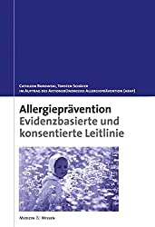 Allergieprävention: Evidenzbasierte und konsentierte Leitlinie