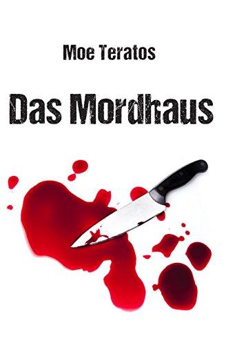Buchseite und Rezensionen zu 'Das Mordhaus' von Moe Teratos
