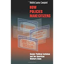 How Policies Make Citizens – Senior Political Activism and the American Welfare State