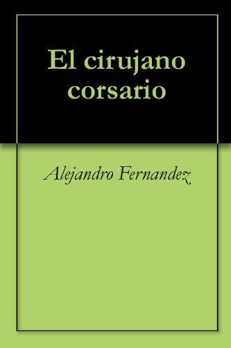 El cirujano corsario por Alejandro Fernandez