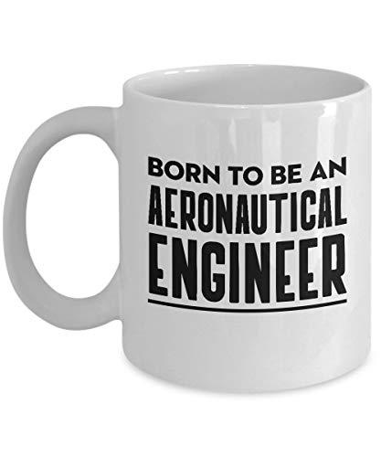 785 Taza de café de 11 oz Taza de cerámica Regalo nacido para ser ingeniero aeronáutico Ingeniero aeronáutico Cotizaciones de papá