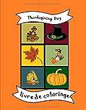 Livre de coloriage: Thanksgiving Day, fête de l'action de grâce, Pages à colorier pour bébés bambins enfants, école maternelle jardin d'enfants ... Pères pèlerins dinde dîner Citrouille