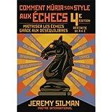 Comment mûrir son style aux échecs, 4e édition
