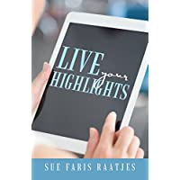Live Your Highlights (English Edition)