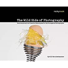 The Wild Side of Photography by Cyrill Harnischmacher (2010-08-25)