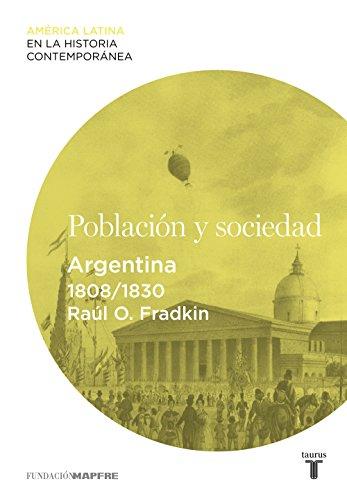 Población y sociedad. Argentina (1808-1830) por Raúl O. Fradkin