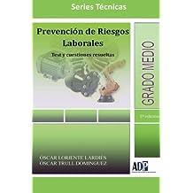 Prevencion De Riesgos Laborales. Test Y Cuestiones Resueltas. Grado Medio.