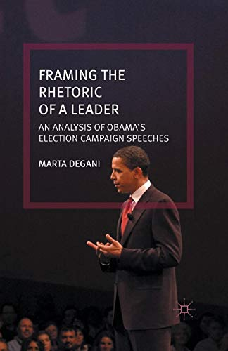 Framing the Rhetoric of a Leader: An Analysis of Obama\'s Election Campaign Speeches