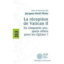 La réception de Vatican II: En cinquante ans, quels effets pour les Eglises ?