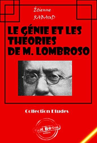 Le génie et les théories de M. Lombroso: édition intégrale (Études) par Etienne Rabaud
