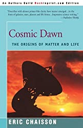 Cosmic Dawn: The Origins of Matter and Life by Eric J. Chaisson (2000-10-10)