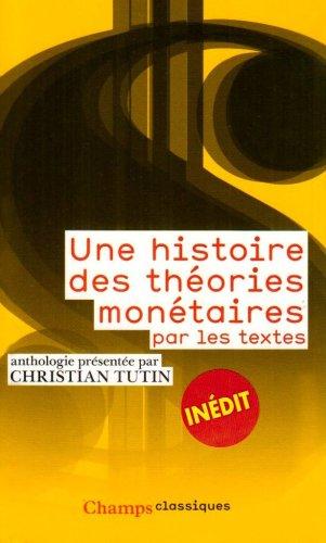 Une histoire des théories monétaires par les textes par Christian Tutin