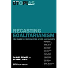 Recasting Egalitarianism: New Rules for Communities, States and Markets (The Real Utopias Project) (Volume 3) by Bowles, Samuel, Brighouse, Harry, Gintis, Herbert (1999) Paperback