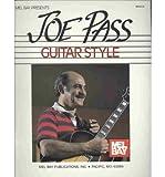 { MEL BAY PRESENTS JOE PASS GUITAR STYLE } By Pass, Joe ( Author ) [ Dec - 1986 ] [ Paperback ]