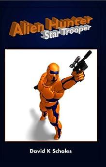 Alien Hunter, Star Trooper by [Scholes, David]