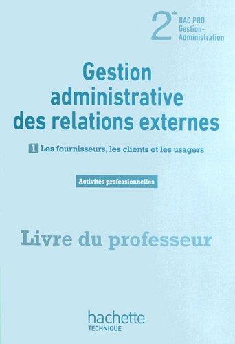 Gestion administratives des relations externes 2de Bac Pro - Livre prof. - Ed. 2012
