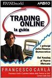 eBook Gratis da Scaricare Trading online La guida I principi della finanza democratica Dal Nasdaq al nuovo mercato (PDF,EPUB,MOBI) Online Italiano