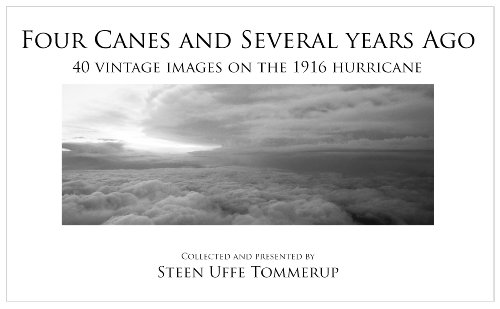 Four Canes and Several years Ago - 40 vintage images on the 1916 hurricane (English Edition) (Hurricane Cane)