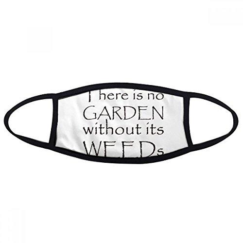 Slogan ES GIBT kein Garten ohne seine Unkraut Face Anti-Staub Maske gegen Kalten Maske ()