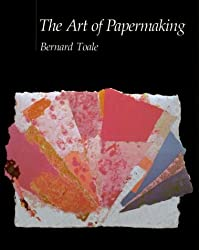 The Art of Papermaking by Bernard Toale (1983-04-14)