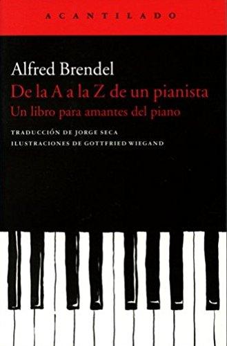 De la A a la Z de un pianista : un libro para amantes del piano por Alfred Brendel