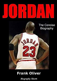 JORDAN - The Concise Biography (Biography Shorts Book 2) by [Oliver, Frank]