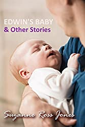 Edwin's Baby & Other Stories (Tea Break Tales Book 3)
