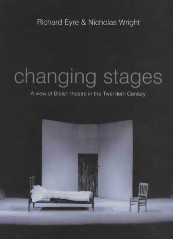 Changing Stages: A View of British Theatre in the Twentieth Century por Richard Eyre