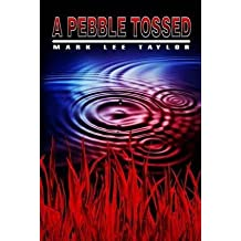 [(A Pebble Tossed)] [By (author) Mark Lee Taylor] published on (June, 2014)