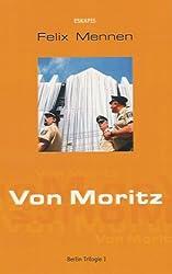 Von Moritz: Berlin Trilogie