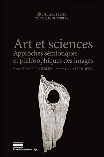 Art et sciences : Approches sémiotiques et philosophiques des images par Anne Beyaert-Geslin